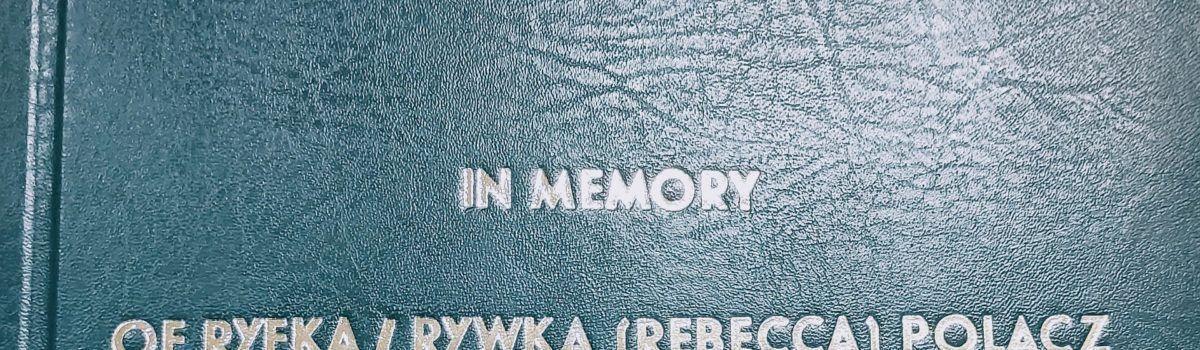 In memory of Ryfka/Rywka (Rebecca) Polacz